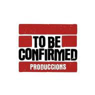 To Be Confirmed Produccions (TBC)